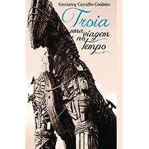 Troia: uma viagem no tempo