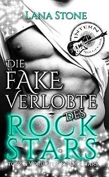 Die Fake Verlobte des Rockstars: Stolz & Vorurteil & Rockstars von [Stone, Lana]