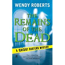 The Remains of the Dead: A Ghost Dusters Mystery (Ghost Dusters Mysteries)