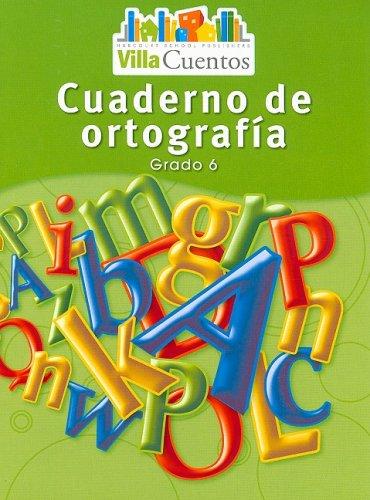 Villa Cuentos: Cuadernos de Ortografía (Spelling Practice Books) Grade 6 (Span Rdg 08/09/10 (Wt))