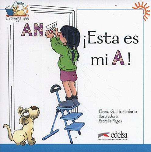Colega lee 1 - 1 ¡Esta es mi a! (Lecturas - Niños - Colega Lee - Nivel A1)