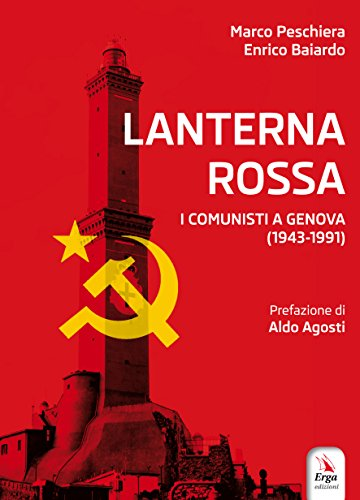 Lanterna rossa. I comunisti a Genova (1943-1991) (Società) por Marco Peschiera