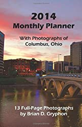 2014 Monthly Planner: Featuring Images of Columbus, OH