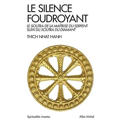 Le Silence foudroyant : Soutra de la Maîtrise du Serpent, suivi du Soutra du Diamant