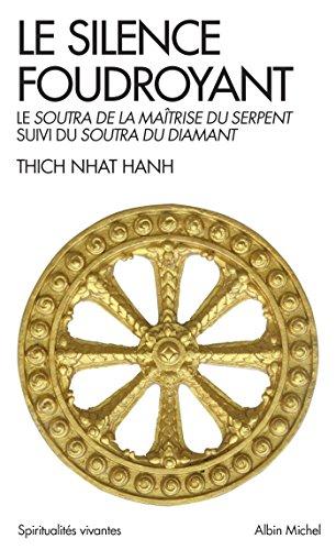 Le Silence foudroyant : Soutra de la Maîtrise du Serpent, suivi du Soutra du Diamant (Spiritualités vivantes t. 151) par Thich Nhat Hanh