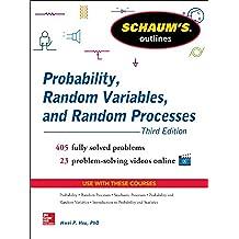 Schaum's Outline of Probability, Random Variables, and Random Processes, 3/E (Schaum's Outlines)