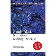 Handbook of Nutrition in Kidney Disease (Oxford Clinical Practice)