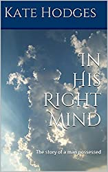 In His Right Mind: The story of a man possessed (Encountering Jesus Book 1) (English Edition)
