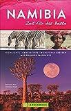 Bruckmann Reiseführer Namibia: Zeit für das Beste. Highlights, Geheimtipps, Wohlfühladressen. Inklusive Faltkarte zum Herausnehmen. NEU 2019
