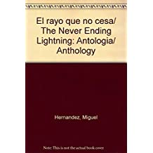 El rayo que no cesa/ The Never Ending Lightning: Antologia/ Anthology