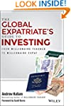 The Global Expatriate's Guide to Inve...