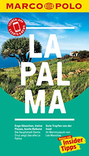 MARCO POLO Reiseführer La Palma: Reisen mit Insider-Tipps. Inkl. kostenloser Touren-App und Event&News (MARCO POLO Reiseführer E-Book)