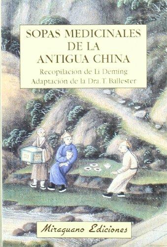 Sopas Medicinales de la Antigua China (Medicinas Blandas) por Li Deming