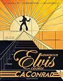 Advanced Elvis Course by C. A. Conrad (2009-06-01)