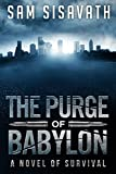 The Purge of Babylon (Purge of Babylon, Book 1) by Sam Sisavath