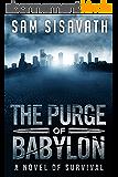 The Purge of Babylon: A Novel of Survival (Purge of Babylon, Book 1) (English Edition)