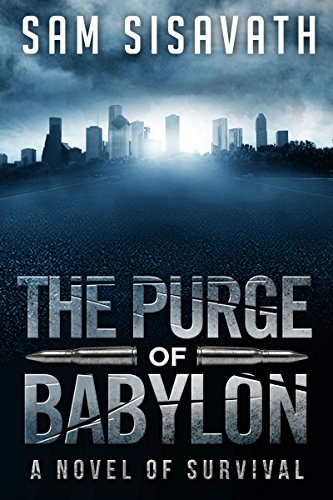 The Purge of Babylon: A Novel of Survival (Purge of Babylon, Book 1) (English Edition)