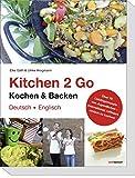 Kitchen 2 Go - Kochen und Backen: Über 70 Lieblingsrezepte von Jugendlichen – international, raffiniert, einfach zu kochen. Das ideale Gastgeschenk und ein Stückchen Heimat in der Ferne!