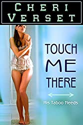 Touch Me There: His Taboo Needs