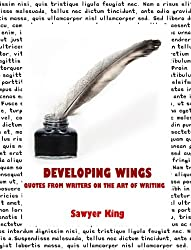 Developing Wings : Quotes from Writers on the Art of Writing (English Edition)