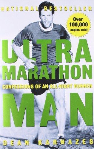 By Dean Karnazes Ultramarathon Man: Confessions of an All-Night Runner (Reprint)