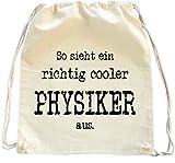 Mister Merchandise Turnbeutel natur Rucksack So sieht ein richtig Cooler Physiker aus. Physik , Farbe: Natur