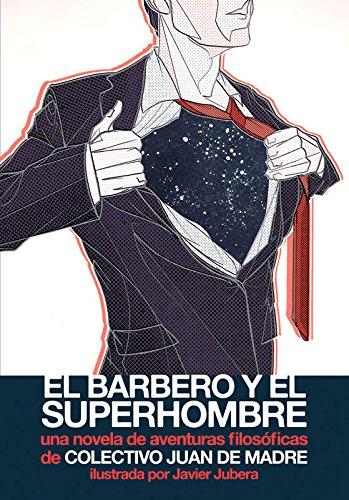 EL BARBERO Y EL SUPERHOMBRE: UNA NOVELA DE AVENTURAS FILOSÓFICAS (Colección Pulpas)