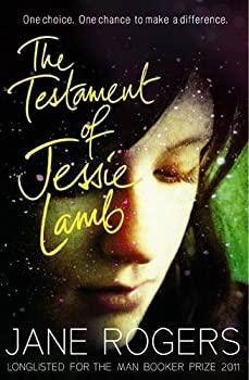 The Testament of Jessie Lamb by Jane Rodgers (THE ARTHUR C. CLARKE AWARD WINNER 2012)
