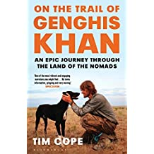 On the Trail of Genghis Khan: An Epic Journey Through the Land of the Nomads by Tim Cope (2014-11-20)