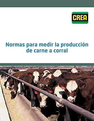 Normas para medir la producción de carne a corral