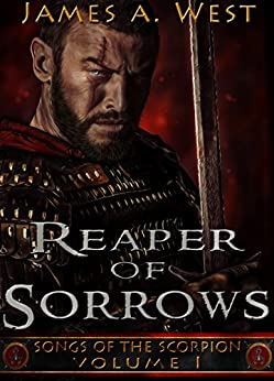 Reaper of Sorrows (Book 1) (Songs of the Scorpion) by [West, James A.]