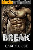 BREAK - A Bad Boy Romance Novel