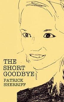 The Short Goodbye by [Sherriff, Patrick]