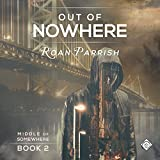 Out of Nowhere: Middle of Somewhere, Book 2