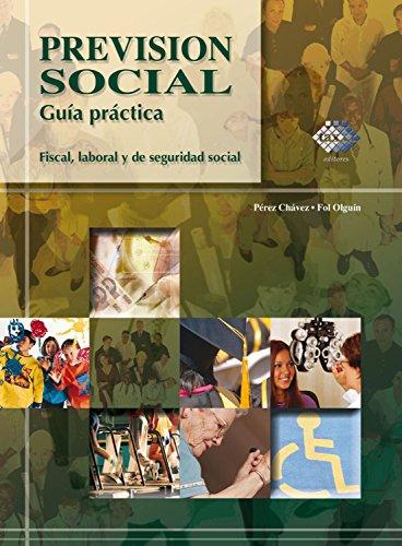 Previsión social. Guía práctica fiscal, laboral y de seguridad social 2017 por José Pérez Chávez
