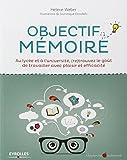 Objectif mémoire : Au lycée et à l'université, (re)trouvez le goût de travailler avec plaisir et efficacité