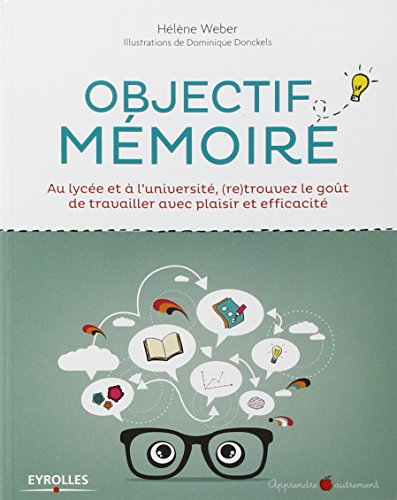 Objectif mémoire: Au lycée et à l'université, (re)trouvez le goût de travailler avec plaisir et efficacité.