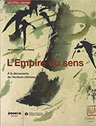 Planète chinois, Hors-série : L'empire du sens : A la découverte de l'écriture chinoise