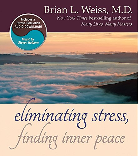 Eliminating Stress, Finding Inner Peace by Brian L. Weiss