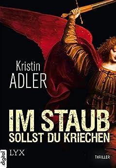 Im Staub sollst du kriechen (Clara Mohr 1) (German Edition) by [Adler, Kristin]