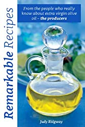 Remarkable Recipes: From the people who really know about extra virgin olive oil – the producers (The Olive Oil Quintet Book 1)