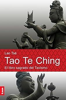 Tao Te Ching. El libro sagrado del taoismo: El libro