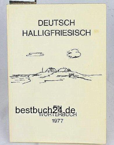 Deutsch-Halligfriesisch. Ein Wörterbuch: Tutsk-Freesk, en Üürdebök. 600 Vokabeln Halligfriesisch mit Texten aus dem 17. - 20. Jahrhundert (Nordfriisk Instituut RC 482)