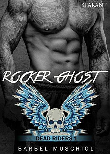 Rocker Ghost - Dead Riders 1 von [Muschiol, Bärbel]