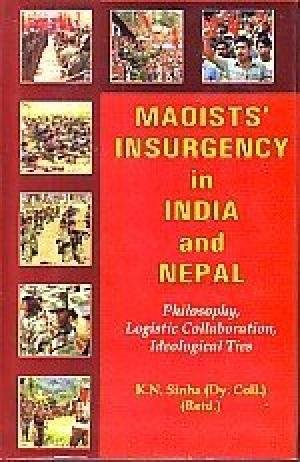MOISTS'INSURGENCY IN INDIA AND NEPAL [Hardcover] K N Sinha