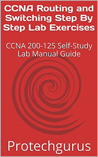 Download CCNA Routing and Switching Step By Step Lab Exercises: CCNA