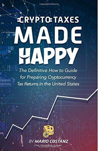 Download Crypto Taxes Made Happy The Definitive How To Guide For