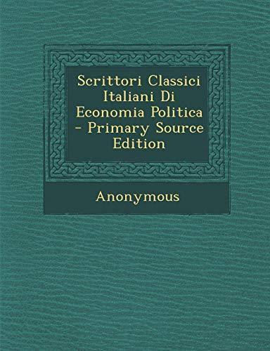 Scrittori Classici Italiani Di Economia Politica - Primary Source Edition