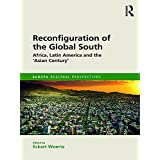 Reconfiguration of the Global South: Africa and Latin America and the 'Asian Century' (Europa Regional Perspectives)