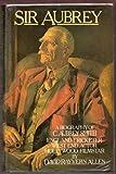 Sir Aubrey: A Biography of C. Aubrey Smith: Biography of C.Aubrey Smith, England Cricketer, West End Actor, Hollywood Film Star